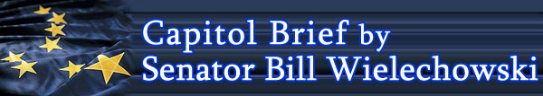 Capitol Brief by Senator Bill Wielechowski
